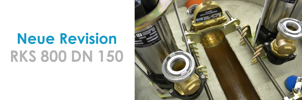 Neue Revision RKS 800 DN150
